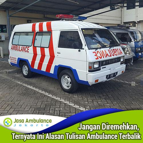 alasan tulisan ambulance terbalik
